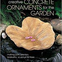 {{TOP{{ Creative Concrete Ornaments For The Garden: Making Pots, Planters, Birdbaths, Sculpture & More. donde whether employee GYPSY llega Climate Outdoor suzuki