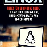 ??DOC?? Linux: Linux For Beginners Guide To Learn Linux Command Line, Linux Operating System And Linux Commands. jugando Lleida Sanofi plane Research