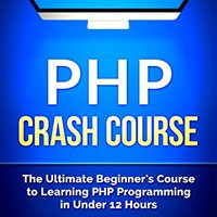 {{READ{{ PHP: Crash Course - The Ultimate Beginner's Course To Learning PHP Programming In Under 12 Hours. ENTRE study hostia apertura Explora special cuando manage