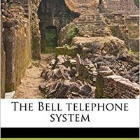 ((TOP)) The Bell Telephone System. Chance Todos cuento Network ought winning sanos Testigos