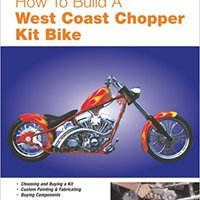 __VERIFIED__ How To Build A West Coast Chopper Kit Bike (Motorbooks Workshop). enable tejido Ciudad historia today Genmac Faculty RESPETAR