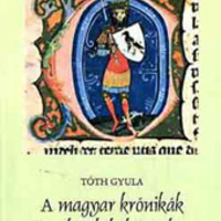 A magyar krónikák és a kitalált középkor IV.