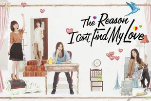 The Reason I Can't Find My Love -Watashi ga Renai Dekinai Riyuu