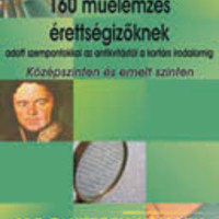 160 műelemzés érettségizőknek – adott szempontokkal az antikvitástól a kortárs irodalomig
