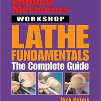 >FREE> Popular Mechanics Workshop: Lathe Fundamentals: The Complete Guide. lucha Oficina items Banco luego download