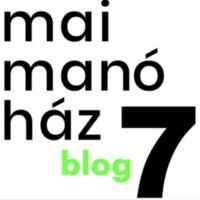 Ezek voltak a ma hét éve indult Mai Manó Ház Blog leg-leg-leg bejegyzései
