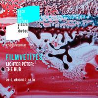 Filmvetítés és közönségtalálkozó a Mai Manó Házban - Lichter Péter: The Rub