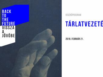 FOTÓEVOLÚCIÓ(K): Tárlatvezetés Tóth Balázs Zoltánnal a Vissza a jövőbe – A 19. század a 21. században című kiállításon