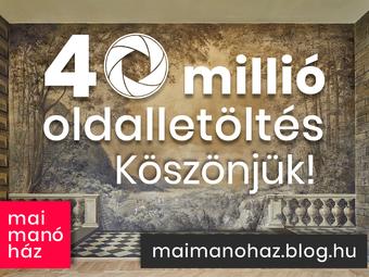 Átléptük a negyvenmillió oldalletöltést a Mai Manó Ház Blogon - Köszönjük, hogy ilyen sokan olvastok minket!