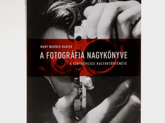 Mary Warner Marien: A fotográfia nagykönyve