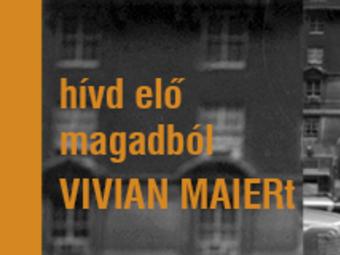 Önarcképek - Hívd elő magadból Vivian Maiert! pályázat - Eredményhirdetés