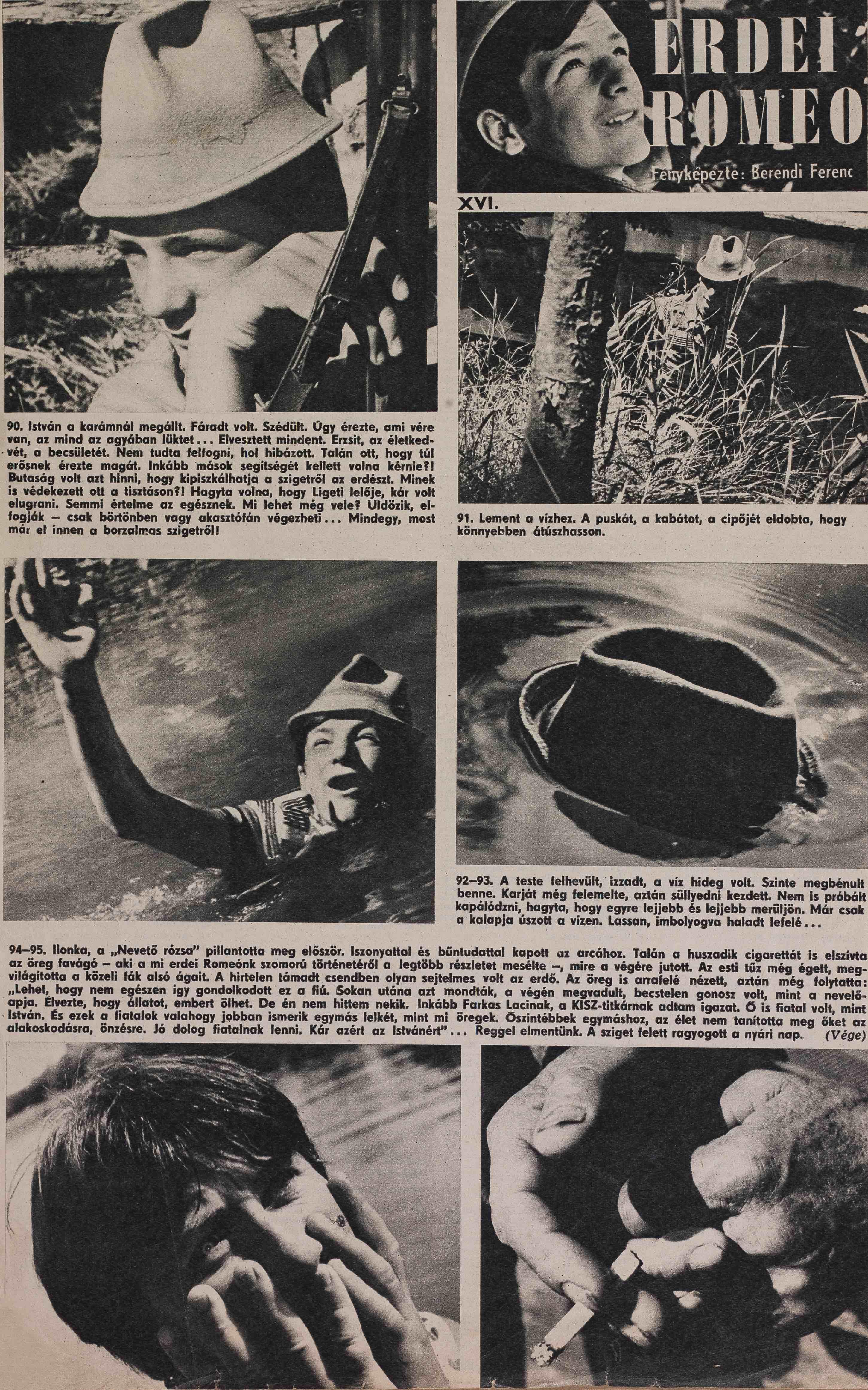 KÚ – 1972. XIII. évf. 18. sz. 13. o.<br />Erdei Rómeó 8. rész. <br /><br />ERDEI ROMEO 1-16. rész<br />fényképezte: Berendi Ferenc<br />KÉPES ÚJSÁG – 1972 XIII. évf. 10.- 26. szám 13. o.<br />