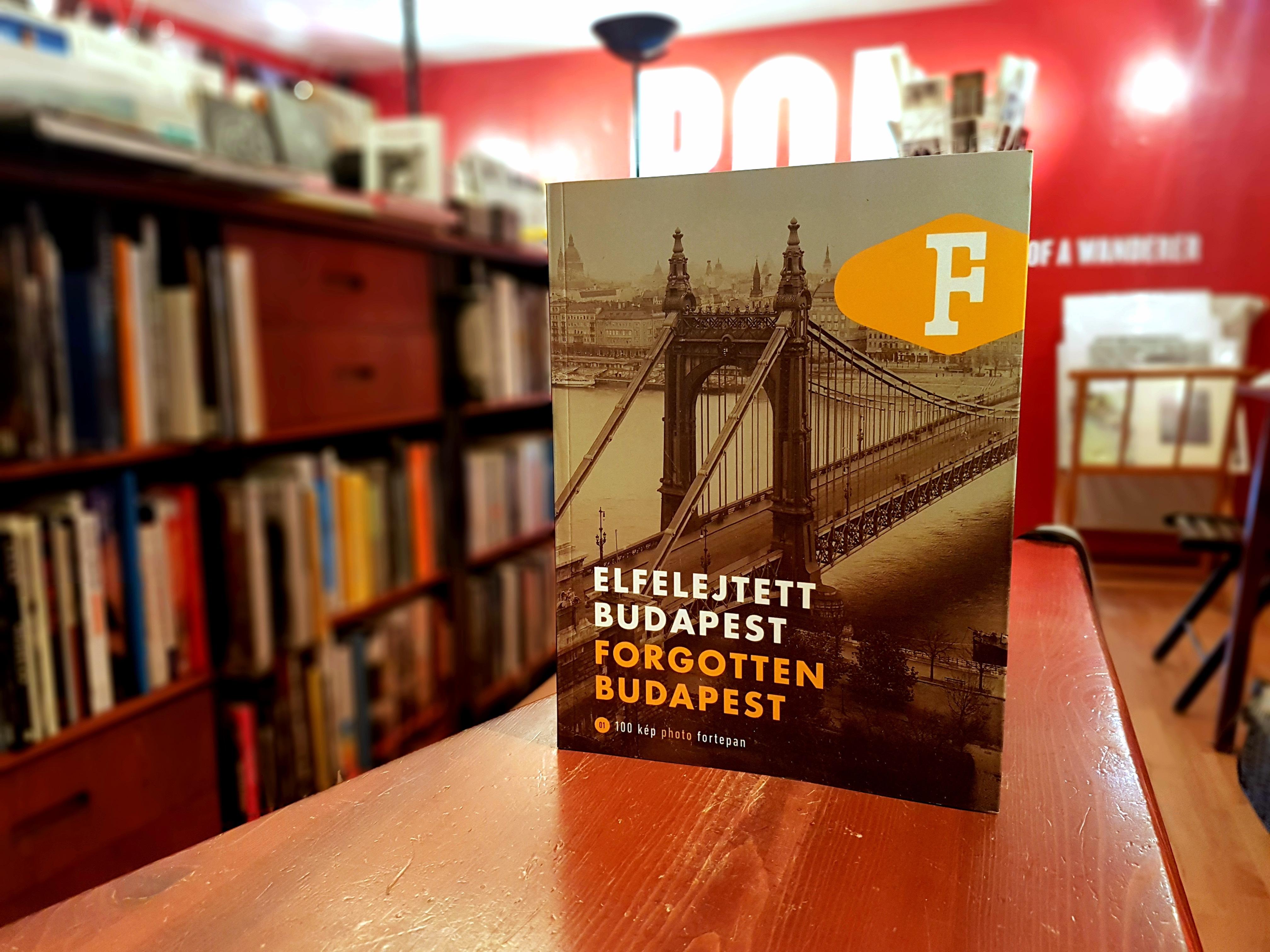 Elfelejtett Budapest. 100 fortepan fotó.