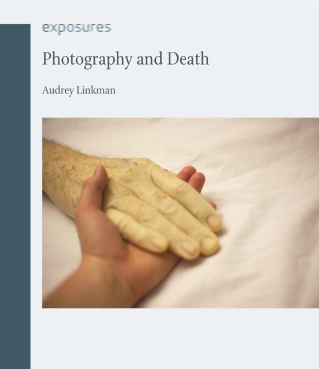 Audrey Linkman: Photography and Death<br />London, Reaktion Books<br />2011