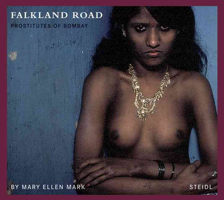 Mary Ellen Mark: Falkland Road. Prostitutes of Bombay<br />New York, Alfred A. Knopf Inc., <br />1981