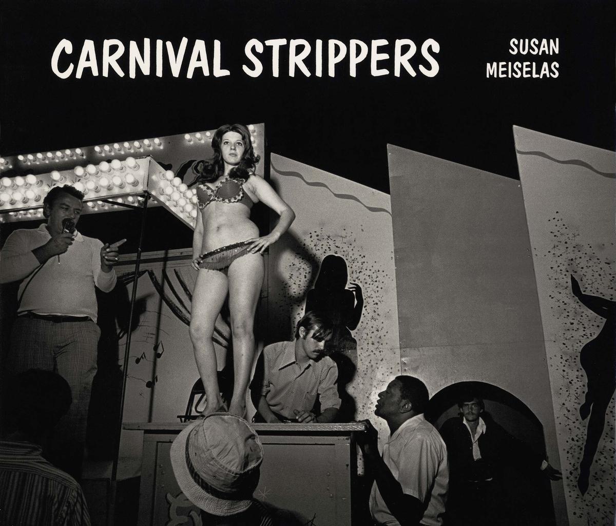 Susan Meiselas: Carnival Strippers<br />New York - Göttingen. Whitney Museum of American Art - Steidl Publishers<br />2003