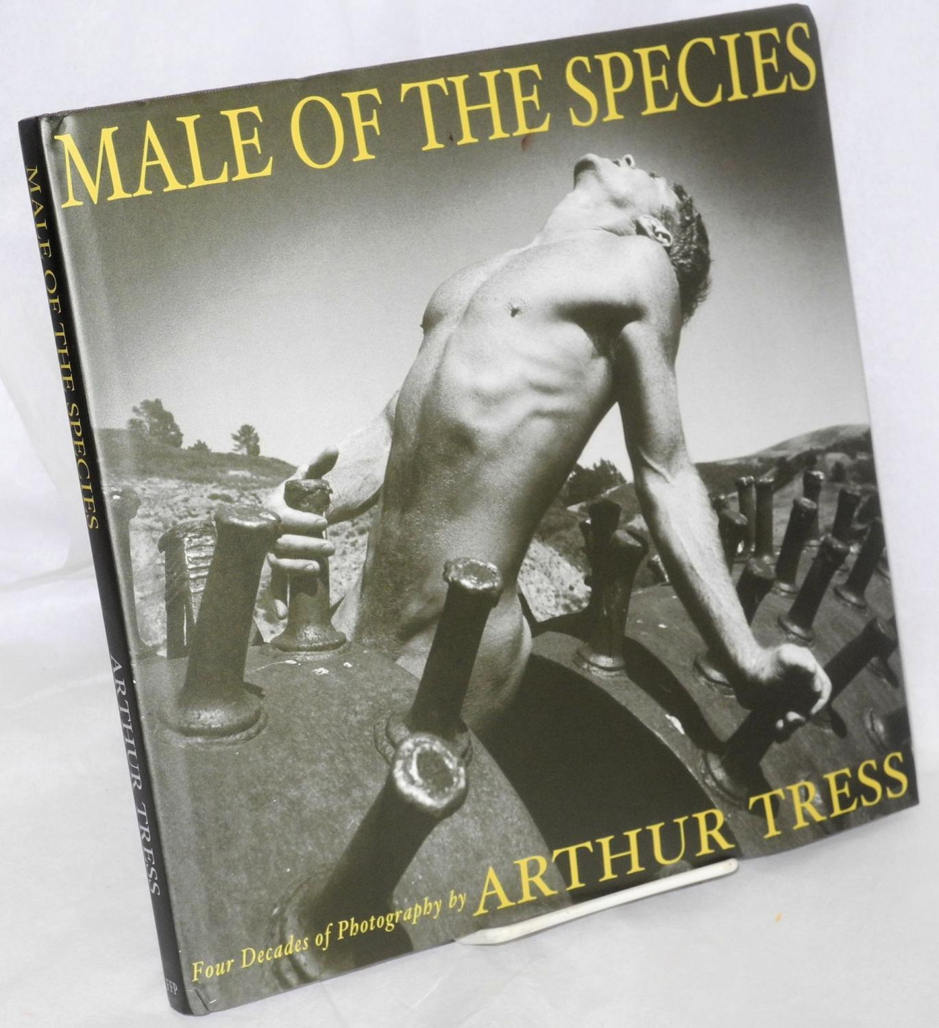 Male of the Species: Four Decades of Photography by Arthur Tress<br />Santa Monica. FotoFactory Press<br />1999