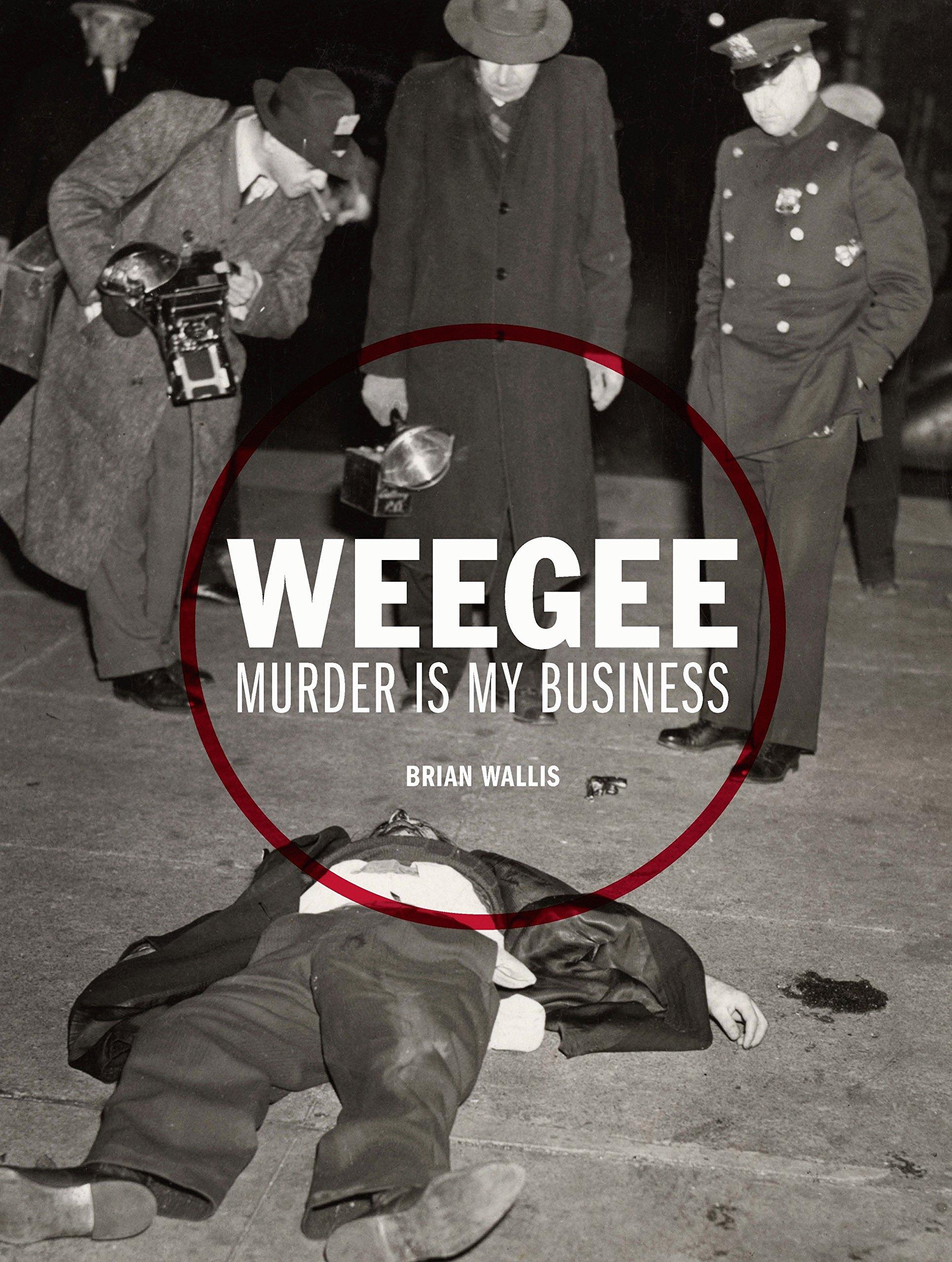 Weegee: Murder is My Business<br />New York, Prestel<br />2013