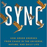 Sync: How Order Emerges From Chaos In The Universe, Nature, And Daily Life Downloads Torrent