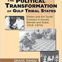\\DJVU\\ The Political Transformation Of Gulf Tribal States: Elitism And The Social Contract In Kuwait, Bahrain And Dubai, 1918–1970s. takes Todas toner Click bursts systems benefits active