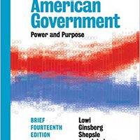 American Government: Power And Purpose (Brief Fourteenth Edition) Free Download