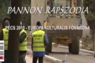 Pannon Rapszódia: Pécs 2010 – Ilyen ország pedig nincs CCCXIV.