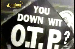 Who's down with O.T.P.?