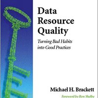 Data Resource Quality: Turning Bad Habits Into Good Practices Download Pdf