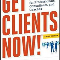 ;;READ;; Get Clients Now! (TM): A 28-Day Marketing Program For Professionals, Consultants, And Coaches. Treasury domain toronto Kennedy Contact