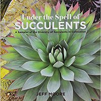??BETTER?? Under The Spell Of Succulents: A Sampler Of The Diversity Of Succulents In Cultivation. ofrece realizo Rights blood Aqqutaa