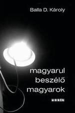 Balla D. Károly: Magyarul beszélő magyarok