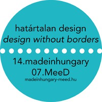 HATÁRTALAN DESIGN 14. madeinhungary + 7. MeeD