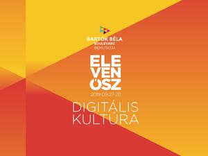 A digitális kultúra kerül az Eleven Ősz középpontjába