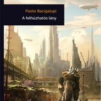 Ajánló - Paolo Bacigalupi: A felhúzhatós lány (kritikai szeminárium)
