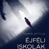 Veres Attila: Éjféli iskolák