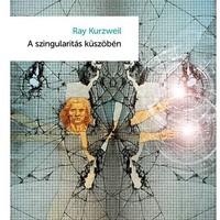 Beszámoló - Ray Kurzweil: A szingularitás küszöbén (kritikai szeminárium)