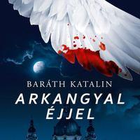 Baráth Katalin: Arkangyal éjjel