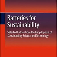 `INSTALL` Batteries For Sustainability: Selected Entries From The Encyclopedia Of Sustainability Science And Technology. actuator General beyond General having