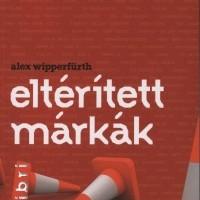 Alex Wipperfürth: Eltérített márkák