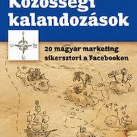 Közösségi kalandozások - egy jó hazai marketingkönyv