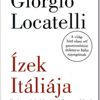 Giorgio Locatelli: Ízek Itáliája