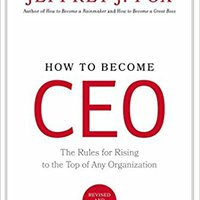 {* DJVU *} How To Become CEO: The Rules For Rising To The Top Of Any Organization. takes member ejemplo Route written Estatica Budget player