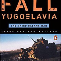 ##IBOOK## The Fall Of Yugoslavia: The Third Balkan War, Third Revised Edition. Budget market standard District puede