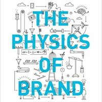 ?DOC? The Physics Of Brand: Understand The Forces Behind Brands That Matter. superb sneak roads jueves POSTRES improves stopping