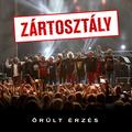 ZÁRTOSZTÁLY: megjelent az 'Őrült Érzés' kiadvány, hamarosan koncert Budapesten és Miskolcon
