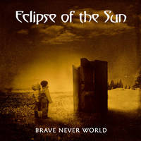 ECLIPSE OF THE SUN: Brave Never World (Satanath Records, 2020)