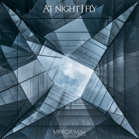 Kiút a tükörlabirintusból | AT NIGHT I FLY: Mirror Maze (Nail Records, 2019)