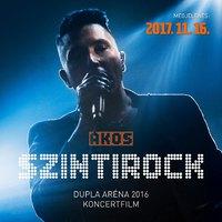 Ákos: Szintirock / Dupla Aréna 2016 (Koncertfilm / DVD, 2017)