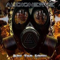 Audionerve: Burn Your System (2017)