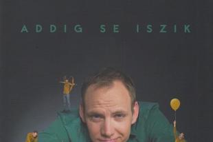 Bödőcs Tibor: Addig se iszik (könyvajánló)